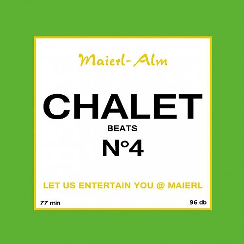 Chalet Beat No.4 - The Sound of Kitz Alps @ Maierl (Compiled by DJ Hoody) by Various Artists
