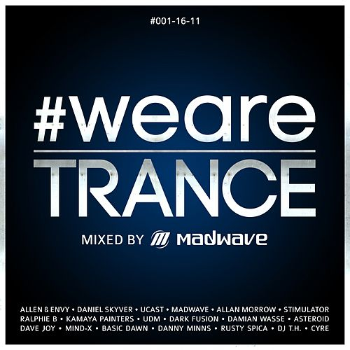 #WeAreTrance #001-16-11 (Mixed by Madwave) by Various Artists