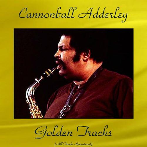 Cannonball Adderley Golden Tracks (All Tracks Remastered) de Cannonball Adderley