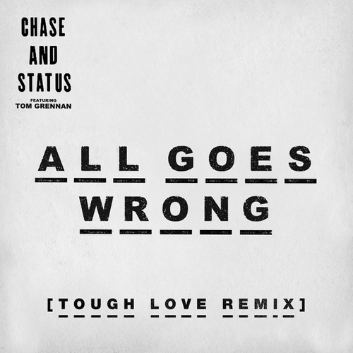 All Goes Wrong di Chase & Status
