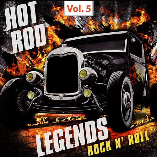 Hot Rod Legends Rock 'N' Roll, Vol. 5 by Various Artists