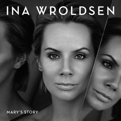Mary's Story by Ina Wroldsen