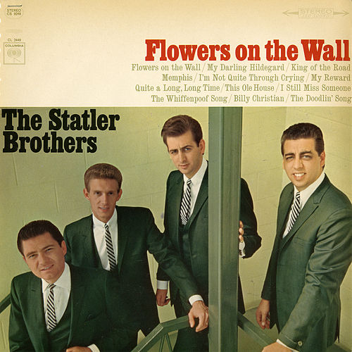 Flowers on the Wall by The Statler Brothers