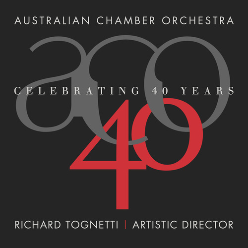 Celebrating 40 Years by Australian Chamber Orchestra