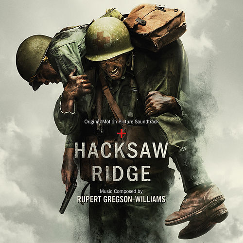 Hacksaw Ridge (Original Motion Picture Soundtrack) by Rupert Gregson-Williams
