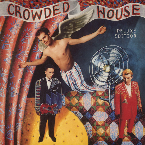 Crowded House (Deluxe) by Crowded House