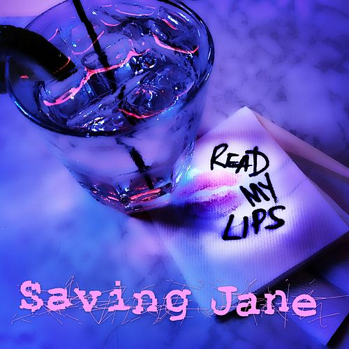 Read My Lips de Saving Jane