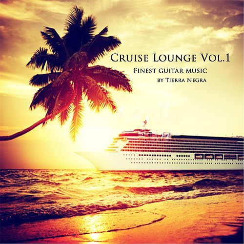 Cruise Lounge, Vol. 1 by Tierra Negra