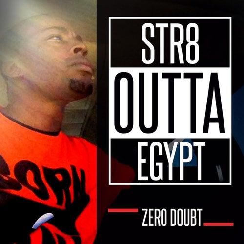 Str8 Outta Egypt by Zero Doubt