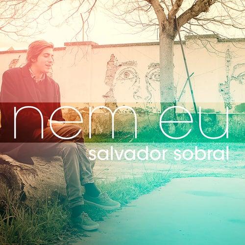 Nem eu de Salvador Sobral