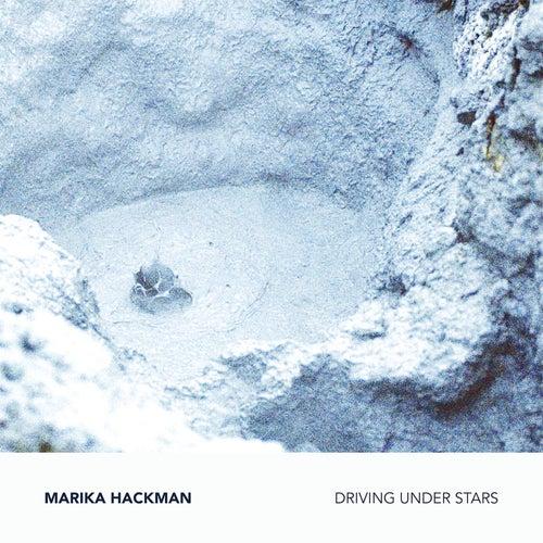 Driving Under Stars by Marika Hackman