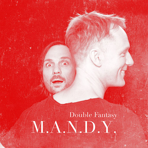 Double Fantasy by M.A.N.D.Y.
