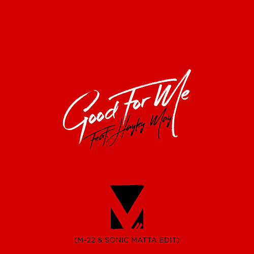 Good For Me (M-22 & Sonic Matta Edit) von M-22