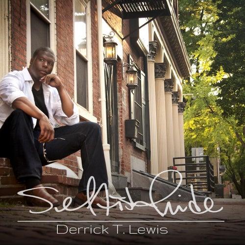 Selfish Pride by Derrick T. Lewis