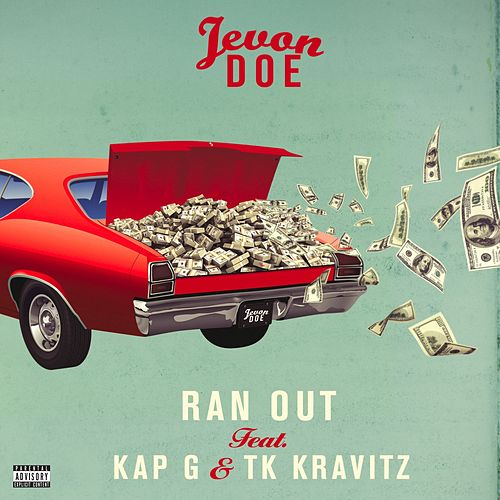 Ran Out (feat. Kap G & TK Kravitz) von Jevon Doe