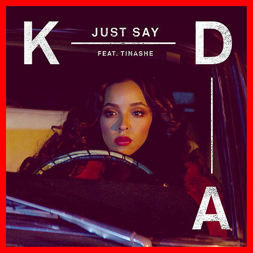 Just Say by KDA