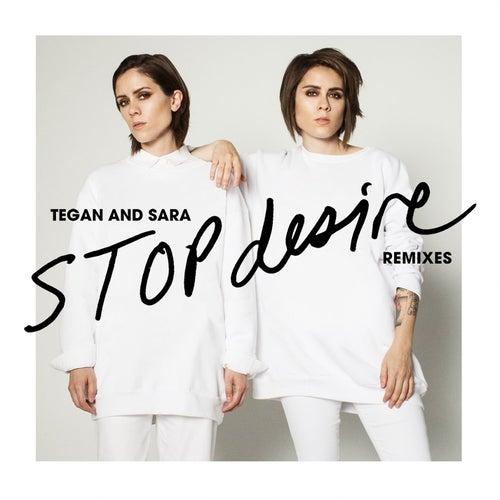Stop Desire (Remixes) de Tegan and Sara