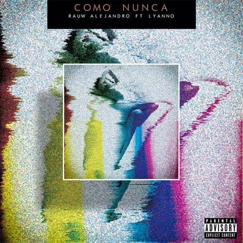 Como Nunca (feat. Lyanno) de Rauw Alejandro