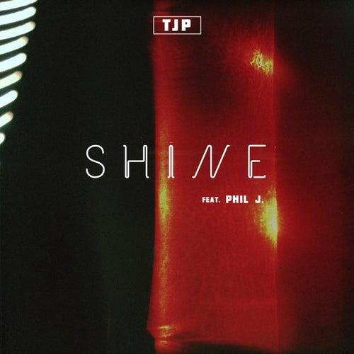 Shine (feat. Phil J.) de Tjp