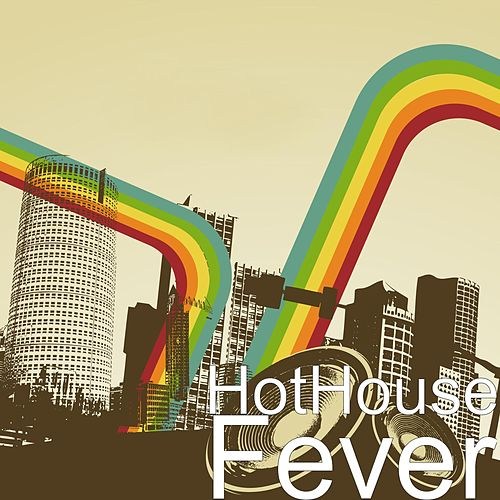 Fever by Hot House
