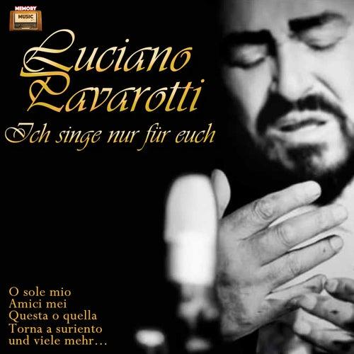 Ich singe nur für Euch von Luciano Pavarotti
