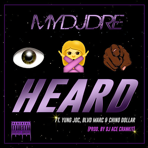 I Know You Heard by MyDJDre