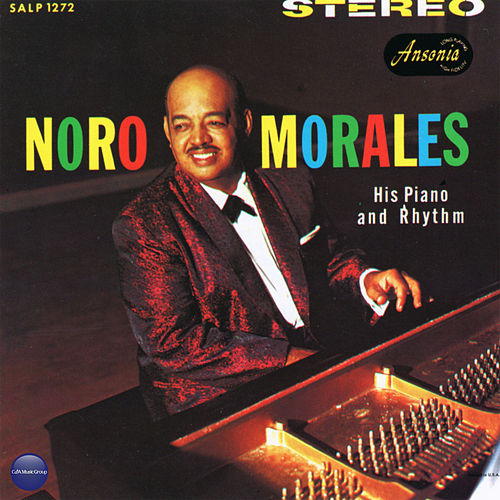 His Piano and Rhythm by Noro Morales