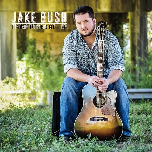 Trying to Find Me - EP by Jake Bush : Napster