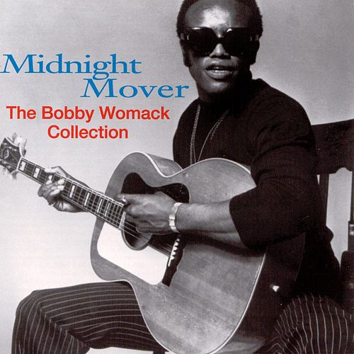 Midnight Mover: The Bobby Womack Story by Bobby Womack