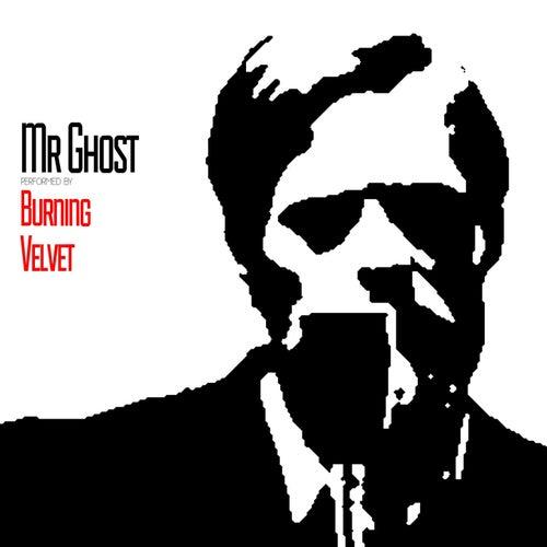 Mr. Ghost by Burning Velvet