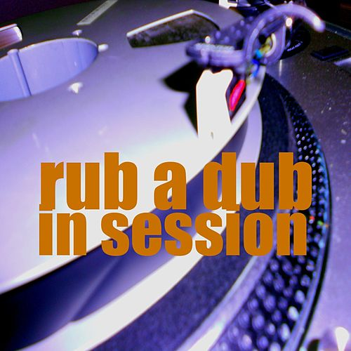 Rub a Dub in Session (Roots Dub) by Digital English