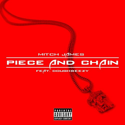 Piece and Chain (feat. Doughbeezy) by Mitch James