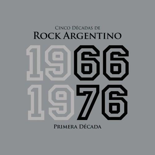 Cinco Décadas de Rock Argentino: Primera Década 1966 - 1976 de Various Artists