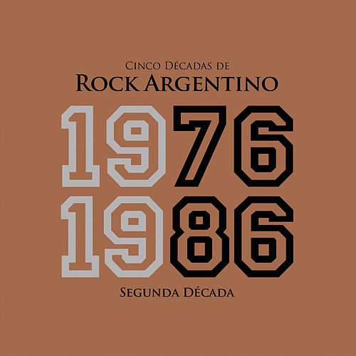 Cinco Décadas de Rock Argentino: Segunda Década 1976 - 1986 de Various Artists