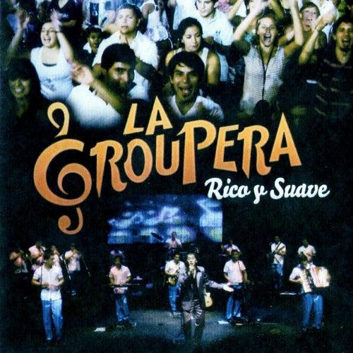 Rico y Suave by La Groupera