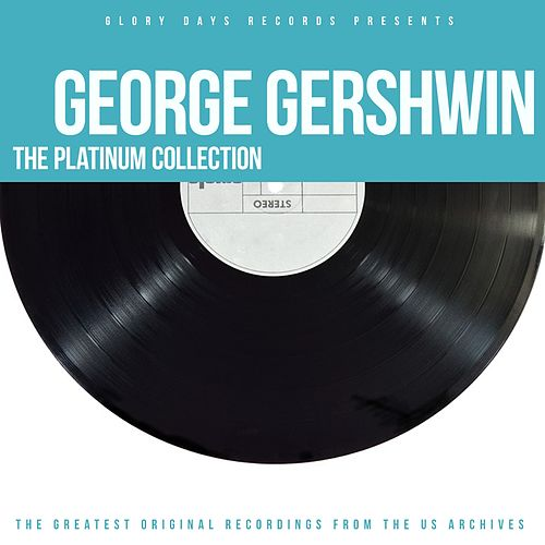 The Platinum Collection di George Gershwin