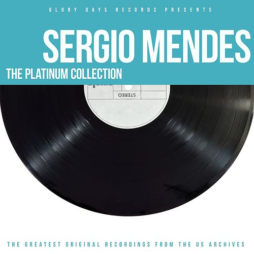 The Platinum Collection by Sergio Mendes