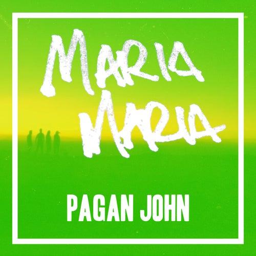 Maria Maria by Pagan John