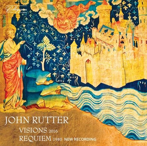John Rutter: Visions & Requiem by Various Artists