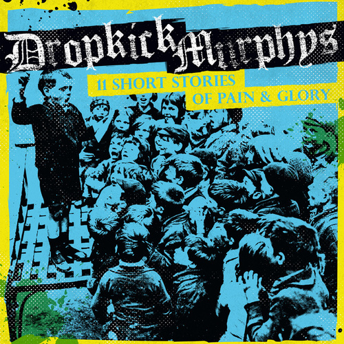 11 Short Stories of Pain & Glory de Dropkick Murphys