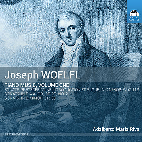 Wölfl: Piano Music, Vol. 1 by Adalberto Maria Riva