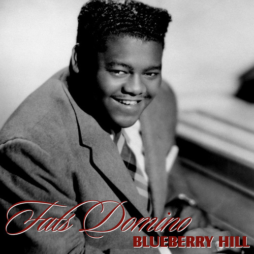 Blueberry Hill by Fats Domino