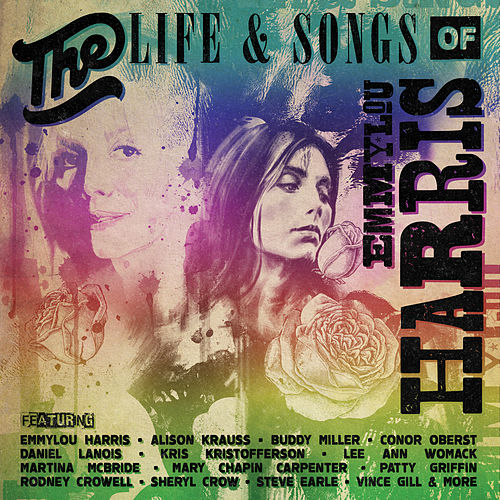 The Life & Songs Of Emmylou Harris: An All-Star Concert Celebration by Various Artists
