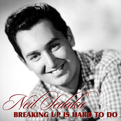 Breaking Up Is Hard To Do de Neil Sedaka