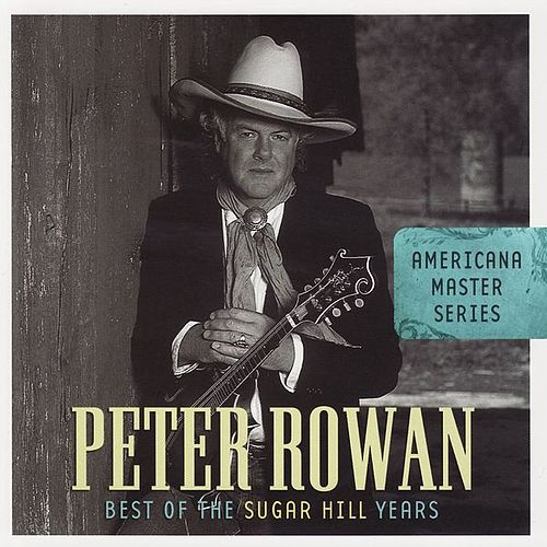 Americana Master Series : Best of the Sugar Hill Years by Peter Rowan