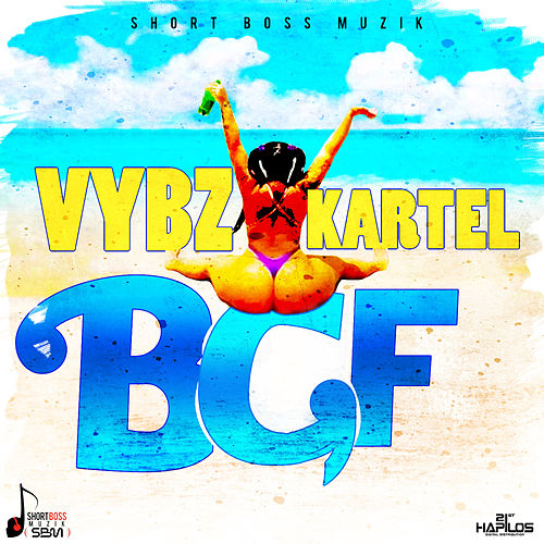 BGF (Bad Gyal Fuck) - Single by VYBZ Kartel