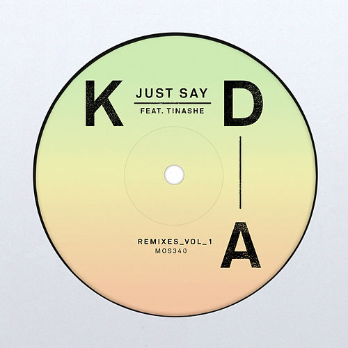 Just Say (Remixes, Vol. 1) von KDA