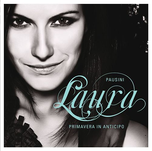 Primavera in anticipo di Laura Pausini