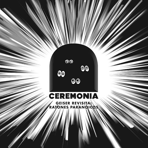 Ceremonia: Geiser Revisita Ratones Paranoicos de Various Artists