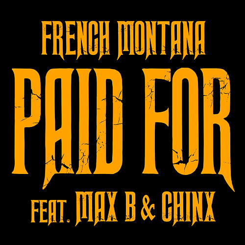 Chinx & Max/Paid For by French Montana